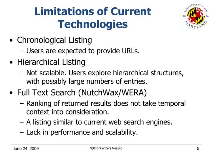 Limitations of Current Technologies