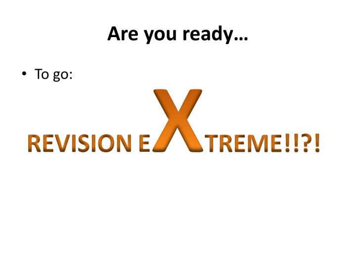 Are you ready…