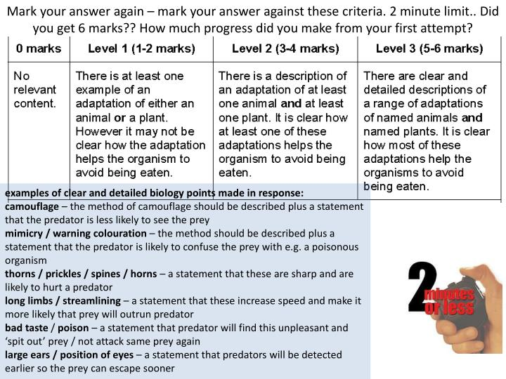 Mark your answer again – mark your answer against these criteria. 2 minute limit.. Did you get 6 marks?? How much progress did you make from your first attempt?