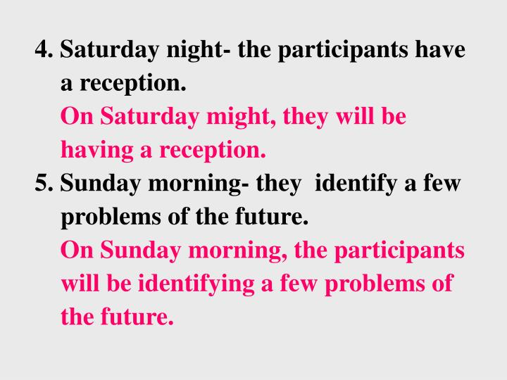 4. Saturday night- the participants have a reception.