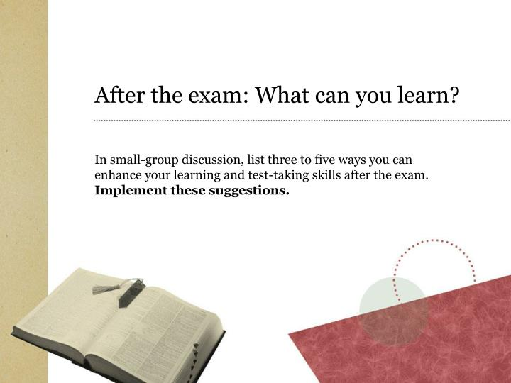After the exam: What can you learn?