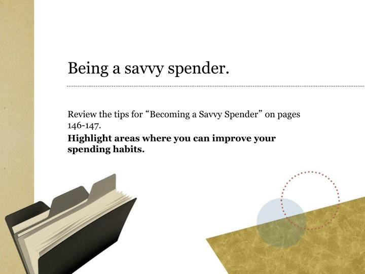 Being a savvy spender.
