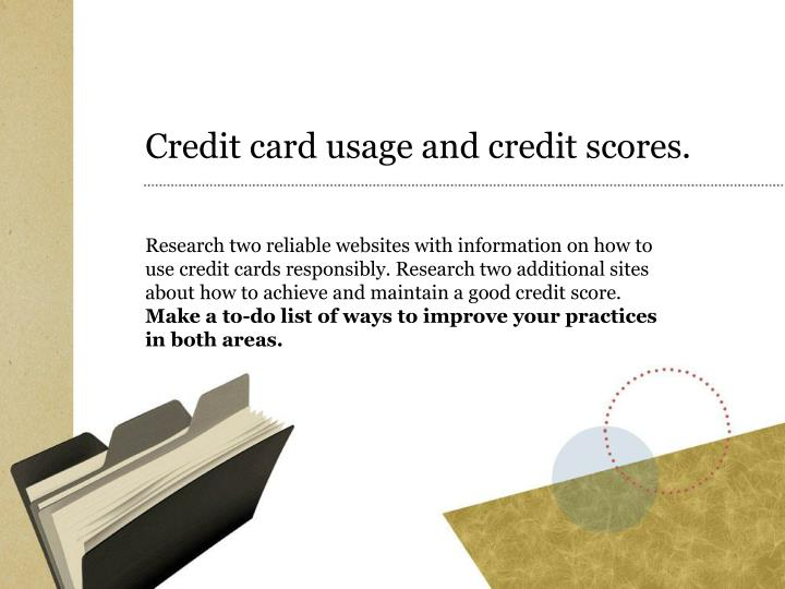 Credit card usage and credit scores.