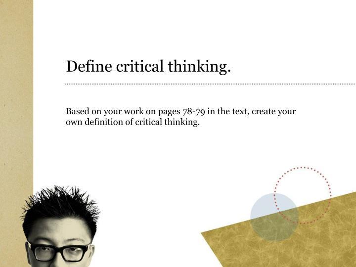 Define critical thinking.