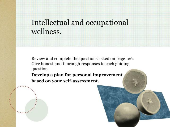 Intellectual and occupational wellness.