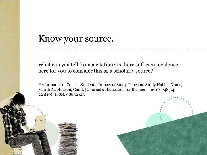 Know your source.