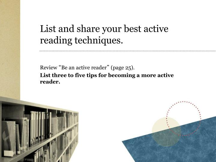 List and share your best active reading techniques.