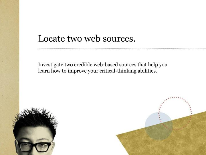 Locate two web sources.