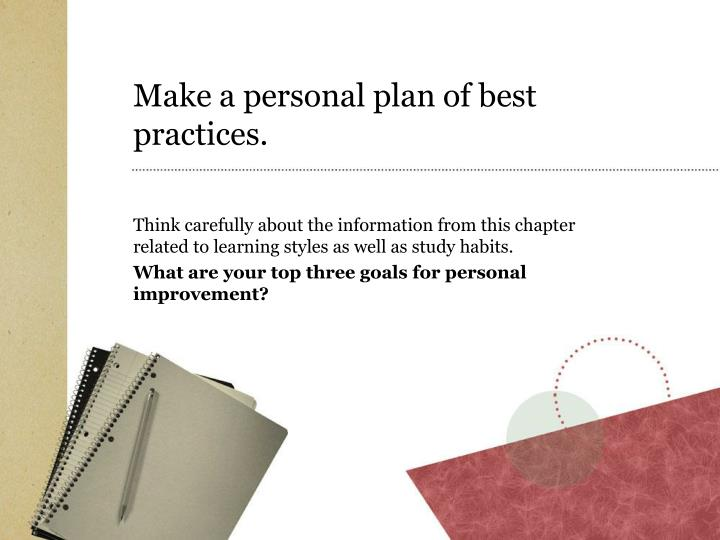Make a personal plan of best practices.