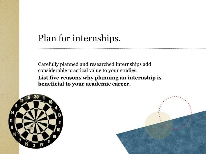 Plan for internships.