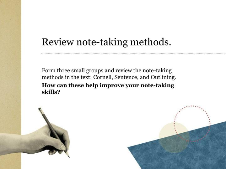 Review note-taking methods.