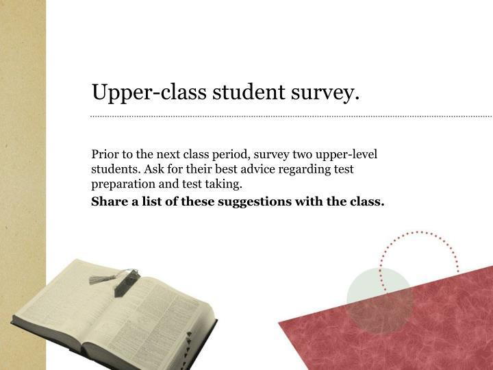 Upper-class student survey.