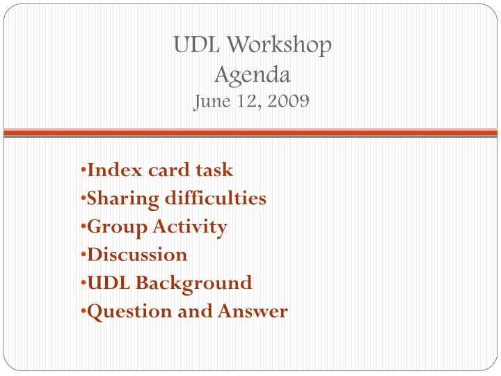 Udl workshop agenda june 12 2009