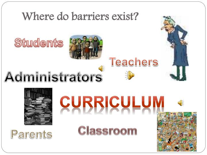 Where do barriers exist?