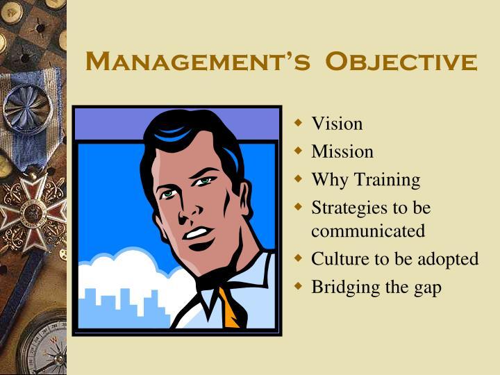 Management's  Objective