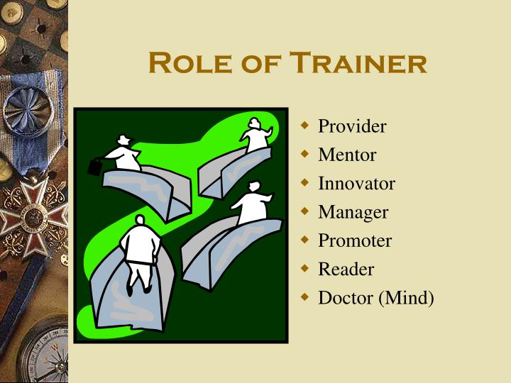 Role of Trainer