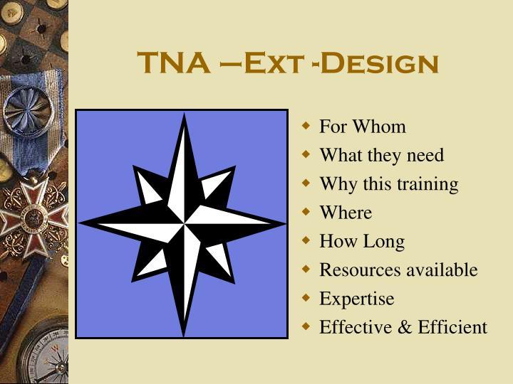 TNA –Ext -Design