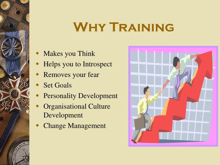 Why training
