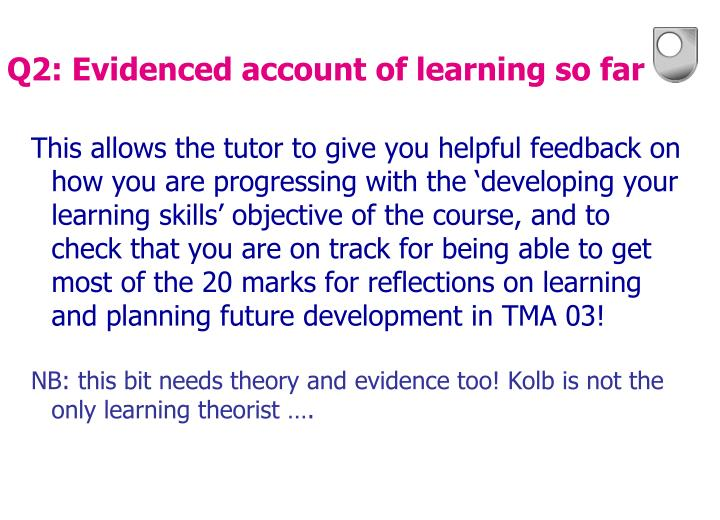 Q2: Evidenced account of learning so far