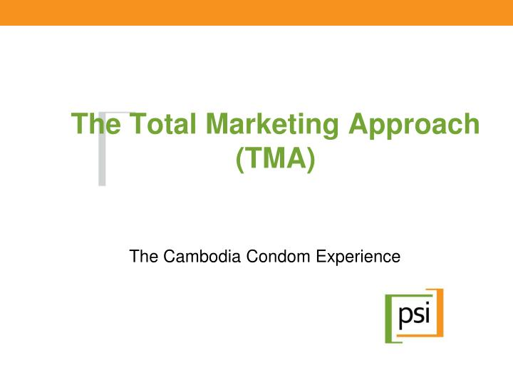 the total marketing approach tma n.