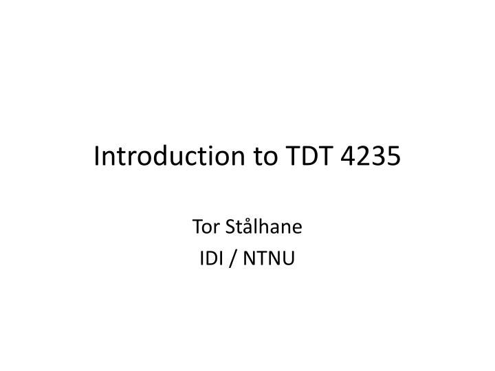 introduction to tdt 4235