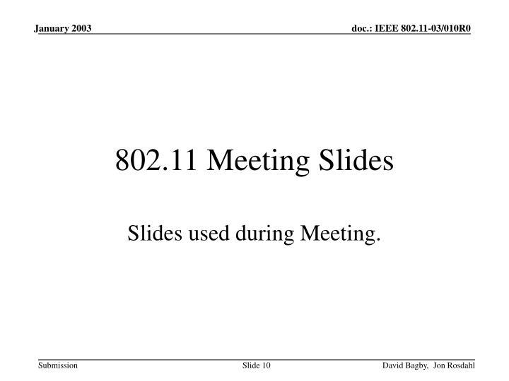 802.11 Meeting Slides