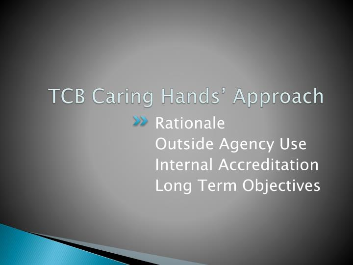 TCB Caring Hands' Approach