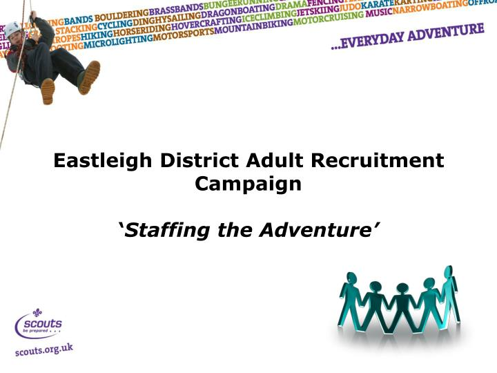 Eastleigh district adult recruitment campaign staffing the adventure