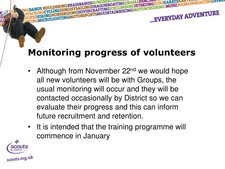 Monitoring progress of volunteers