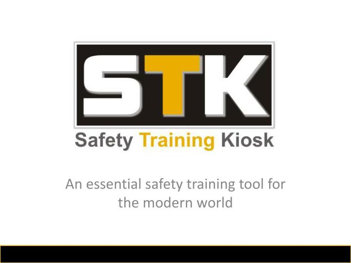 an essential safety training tool for the modern world n.