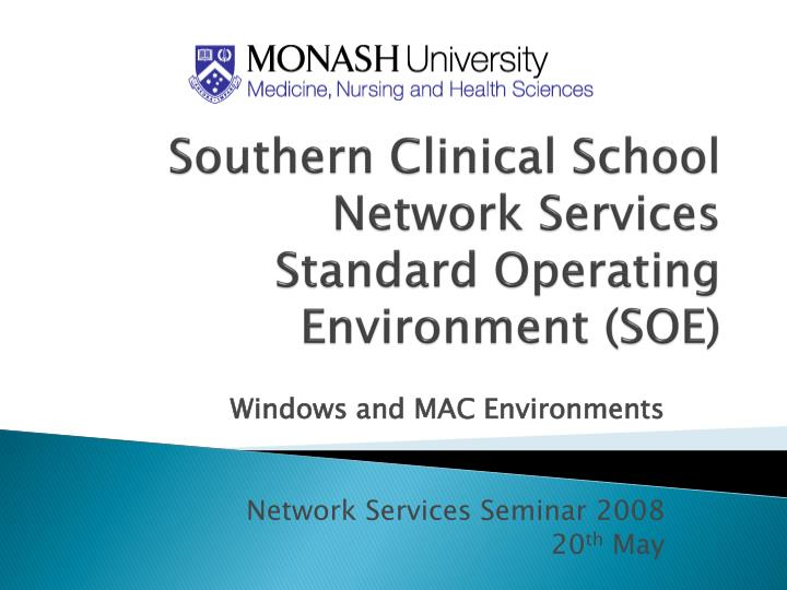 southern clinical school network services standard operating environment soe