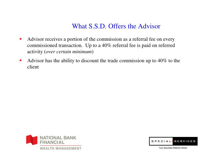 What S.S.D. Offers the Advisor