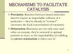 mechanisms to facilitate catalysis1