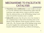 mechanisms to facilitate catalysis4