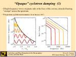 opaque cyclotron damping 1