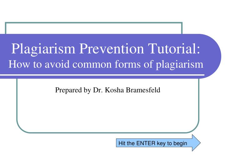 Plagiarism prevention tutorial how to avoid common forms of plagiarism