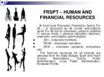 frspt human and financial resources