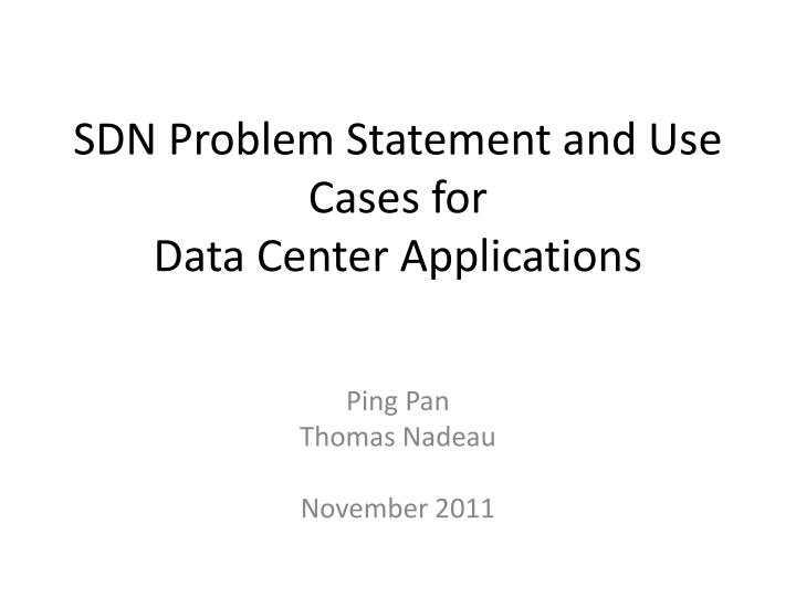 Sdn problem statement and use cases for data center applications