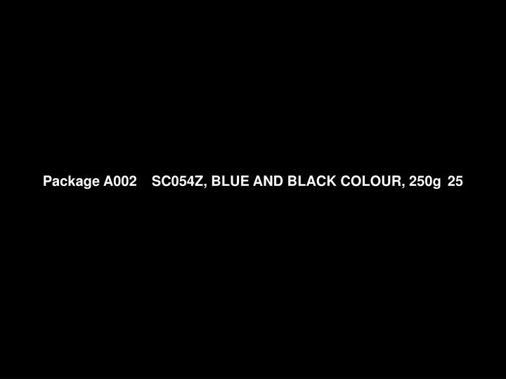 Package A002   SC054Z, BLUE AND BLACK COLOUR, 250g 25