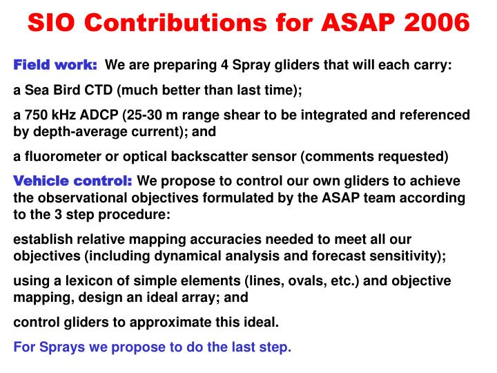 Sio contributions for asap 2006