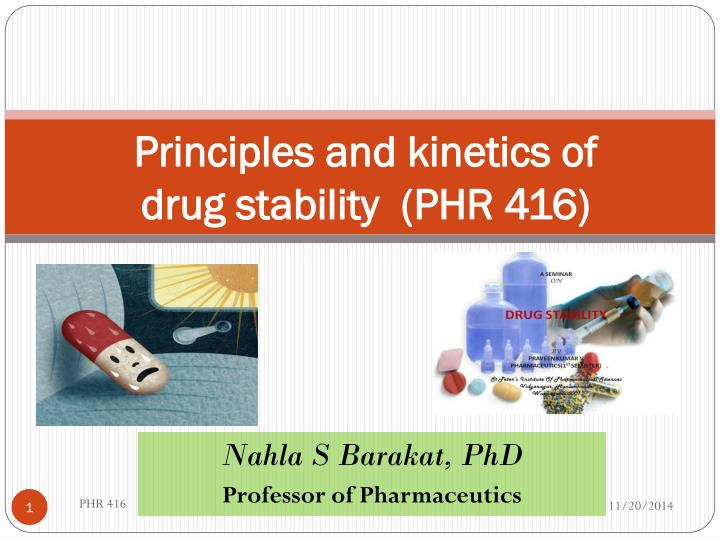 principles and kinetics of drug stability phr 416 n.