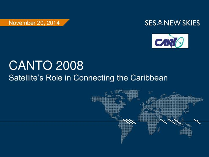 Canto 2008 satellite s role in connecting the caribbean