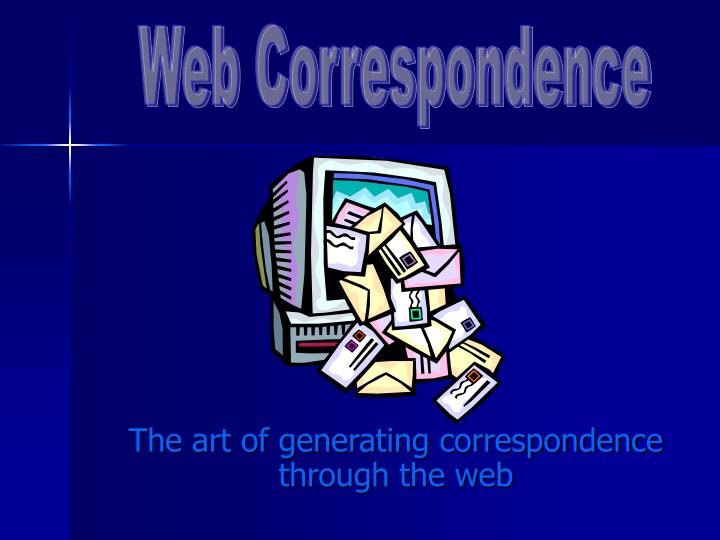 the art of generating correspondence through the web n.