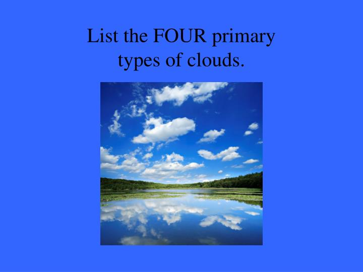 List the FOUR primary