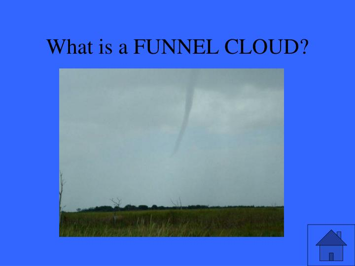 What is a FUNNEL CLOUD?