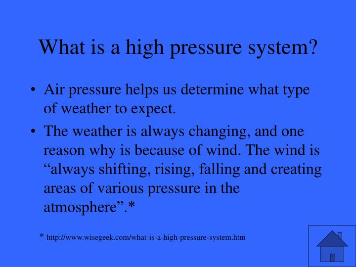 What is a high pressure system?