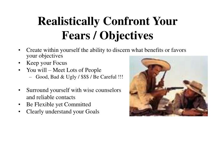 Realistically Confront Your