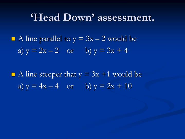 'Head Down' assessment.
