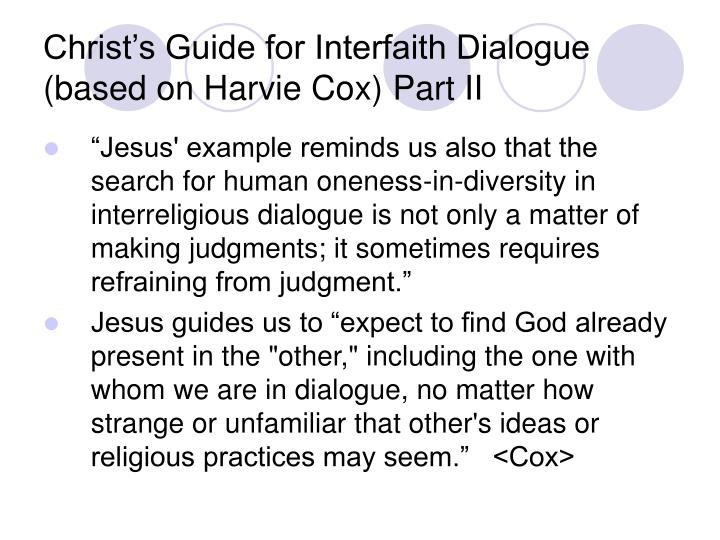 Christ's Guide for Interfaith Dialogue (based on Harvie Cox) Part II