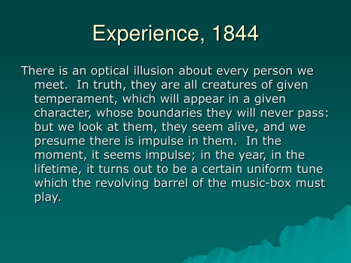 Experience, 1844